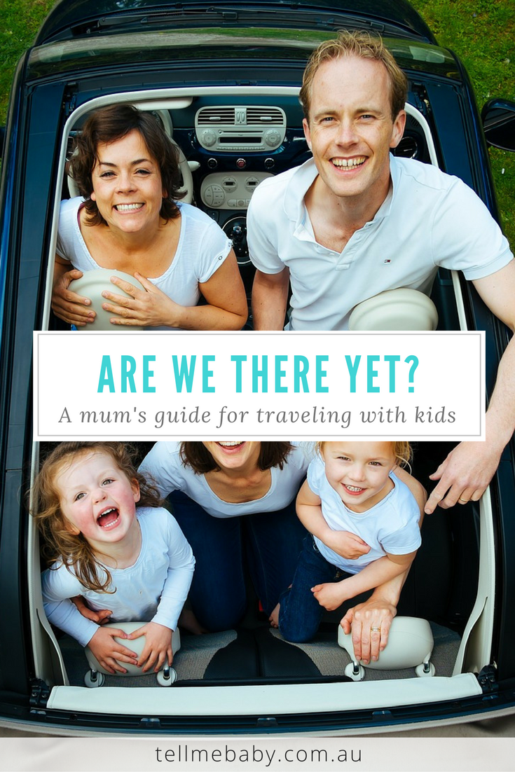 Are We There Yet: A Mum's Guide For Traveling With Kids
